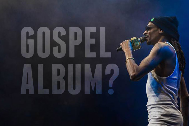 Snoop Dogg Is Releasing a Gospel Album  This Is Why the
